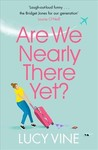 Are We Nearly There Yet? - Lucy Vine (Paperback)