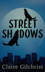 Street Shadows - Claire Gilchrist (Paperback)