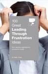 100 Great Leading Thru Frustration Ideas - Peter Shaw (Paperback)