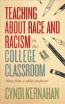 Teaching About Race and Racism in the College Classroom - Cyndi Kernahan (Paperback)