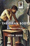 The Clean Body - Peter Ward (Hardcover)