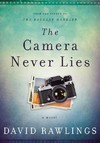 The Camera Never Lies - David Rawlings (Hardcover)