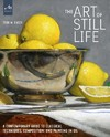 The Art of Still Life - Todd M. Casey (Hardcover)