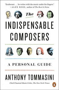 The Indispensable Composers - Anthony Tommasini (Paperback) - Cover