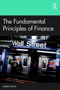 The Fundamental Principles Of Finance - Robert Irons (Paperback) - Cover