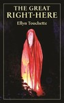 The Great Right-Here - Ellyn Touchette (Paperback)