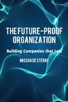 The Future-proof Organization - Misha De Sterke (Paperback)