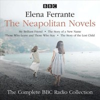 The Neapolitan Novels - My Brilliant Friend, the Story of a New Name, Those Who Leave and Those Who Stay & the Story of the Lost Child - Elena Ferrante (CD/Spoken Word) - Cover