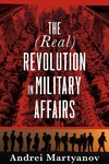 The Real Revolution in Military Affairs - Andrei Martyanov (Paperback)