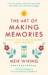 Art of Making Memories - Meik Wiking (Hardcover)