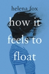 How It Feels to Float - Helena Fox (Paperback)
