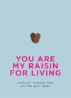 You Are My Raisin For Living (Hardcover)