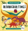 What's Wrong? In Dinosaur Times - Catherine Veitch (Paperback)
