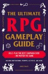 The Ultimate RPG Gameplay Guide - James D'Amato (Paperback)