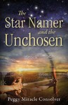 The Star Namer and the Unchosen - Peggy Miracle Consolver (Paperback)