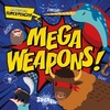 Mega Weapons! - Emilie Dufresne (Hardcover)