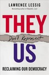 They Don't Represent Us - Lawrence Lessig (Hardcover)