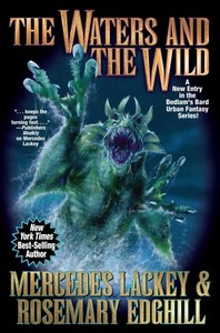 The Waters and the Wild - Mercedes Lackey (Hardcover)