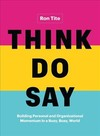 Think, Do, Say - Ron Tite (Hardcover)