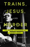 Trains, Jesus, And Murder - Richard Beck (Paperback)