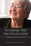 To Speak the Truth in Love - Christine Schenk (Paperback)
