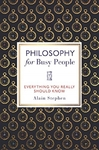 Philosophy For Busy People - Alain Stephen (Hardcover)
