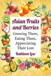 Asian Fruits And Berries - Kathleen Low (Paperback)