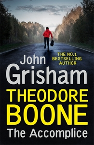 Theodore Boone: The Accomplice - John Grisham (Trade Paperback)