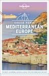 Lonely Planet Cruise Ports Mediterranean Europe - Lonely Planet (Paperback)