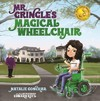 Mr. Gringle's Magical Wheelchair - Natalie Gonchar (Hardcover)