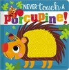 Never Touch A Porcupine - Make Believe Ideas Ltd (Hardcover)