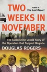 Two Weeks in November - Douglas Rogers (Trade Paperback)