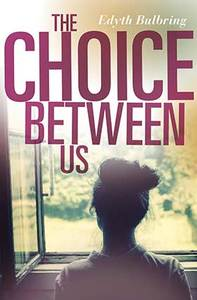 The Choice Between Us - Edyth Bulbring (Paperback) - Cover
