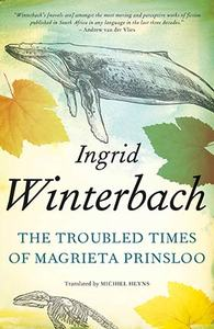 The Troubled Times of Magrieta Prinsloo - Ingrid Winterbach (Paperback) - Cover