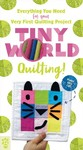 Tiny World: Quilting! - Justin Stafford (Paperback)