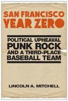 San Francisco Year Zero - Lincoln A. Mitchell (Hardcover)