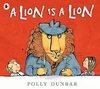 Lion Is a Lion - Polly Dunbar (Paperback)