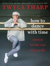 Shut Up and Dance - Twyla Tharp (Hardcover)