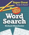 Super Great Grab A Pencil Word Search - Richard Manchester (Paperback)
