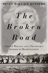 The Broken Road - Peggy Wallace Kennedy (Hardcover)
