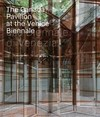 The Canada Pavilion at the Venice Biennale - Rejean Legault (Hardcover)
