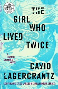 The Girl Who Lived Twice - David Lagercrantz (Paperback) - Cover