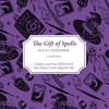 The Gift Of Spells - Lucy Cavendish (Paperback)