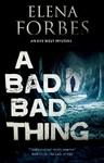 Bad, Bad Thing - Elena Forbes (Paperback)