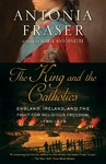 The King And The Catholics - Antonia Fraser (Paperback)
