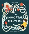 The Immortal Jellyfish - Sang Miao (Hardcover)