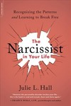 The Narcissist in Your Life - Julie L. Hall (Paperback)