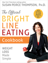 The Official Bright Line Eating Cookbook - Susan Peirce Thompson (Hardcover)