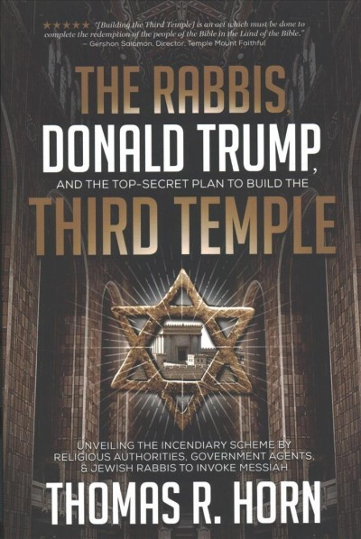 The Rabbis, Donald Trump, and the Top-secret Plan to Build the Third Temple  - Thomas Horn (Paperback)