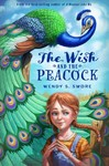 The Wish And The Peacock - Wendy S. Swore (Hardcover)
